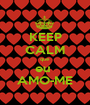 KEEP CALM que eu  AMO-ME - Personalised Poster A1 size