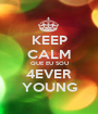 KEEP CALM QUE EU SOU 4EVER YOUNG - Personalised Poster A1 size
