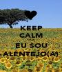 KEEP CALM QUE EU SOU ALENTEJO(A) - Personalised Poster A1 size