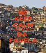 KEEP CALM QUE EU SOU DA  FAVELA - Personalised Poster A1 size