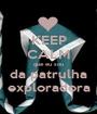 KEEP CALM que eu sou da patrulha exploradora - Personalised Poster A1 size