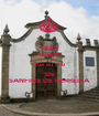 KEEP CALM Que eu sou  De SANFINS DE FERREIRA  - Personalised Poster A1 size