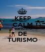 KEEP CALM QUE EU SOU DE TURISMO - Personalised Poster A1 size