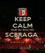 KEEP CALM QUE EU SOU DO SCBRAGA   - Personalised Poster A1 size