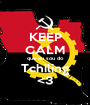 KEEP CALM que eu sou do Tchiling <3 - Personalised Poster A1 size