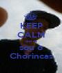 KEEP CALM que eu sou o Chorincas - Personalised Poster A1 size