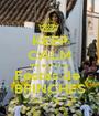 KEEP CALM que eu vou as Festas de  BRINCHES - Personalised Poster A1 size
