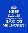 KEEP CALM QUE GRH DO ISLA SÃO OS MELHORES! - Personalised Poster A1 size