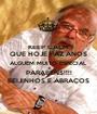 KEEP CALM QUE HOJE FAZ ANOS ALGUÉM MUITO ESPECIAL PARABÉNS!!!! BEIJINHOS E ABRAÇOS - Personalised Poster A1 size