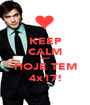 KEEP CALM que HOJE TEM 4x17! - Personalised Poster A1 size