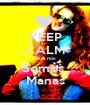 KEEP CALM Que nos Somos  Manas - Personalised Poster A1 size