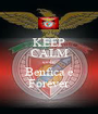 KEEP CALM que o  Benfica é Forever - Personalised Poster A1 size