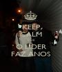 KEEP CALM QUE O LÍDER FAZ ANOS - Personalised Poster A1 size
