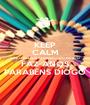 KEEP CALM QUE O MELHOR AFILHADO  DO MUNDO FAZ ANOS PARABÉNS DIOGO - Personalised Poster A1 size