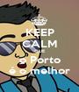 KEEP CALM QUE o Porto é o melhor - Personalised Poster A1 size