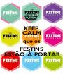 KEEP CALM que os FESTINS ESTÃO À PORTA!! - Personalised Poster A1 size