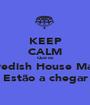 KEEP CALM Que os Swedish House Mafia Estão a chegar - Personalised Poster A1 size