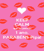 KEEP CALM que só passou 1 ano, PARABÉNS Pipa! - Personalised Poster A1 size