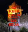 KEEP CALM QUE SOU DE BEJA - Personalised Poster A1 size