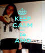 KEEP CALM que te AMO - Personalised Poster A1 size