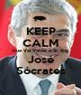 KEEP CALM Que Vai Voltar o Sr. Eng. José Sócrates - Personalised Poster A1 size