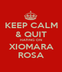 KEEP CALM & QUIT HATING ON XIOMARA ROSA - Personalised Poster A1 size
