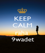 KEEP CALM  raha  9wadet - Personalised Poster A1 size