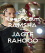 Keep Calm RAMSHA And JAGTE RAHOOO - Personalised Poster A1 size