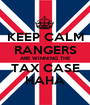 KEEP CALM RANGERS ARE WINNING THE TAX CASE HAHA - Personalised Poster A1 size