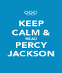 KEEP CALM & READ PERCY JACKSON - Personalised Poster A1 size