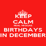 KEEP CALM REAL NIGGAS BIRTHDAYS IN DECEMBER - Personalised Poster A1 size