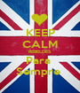 KEEP CALM REBELDES  Para  Sempre  - Personalised Poster A1 size