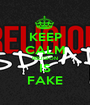 KEEP CALM RELIGION IS FAKE - Personalised Poster A1 size