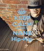KEEP CALM RESPECT NANE Hip-Hip - Personalised Poster A1 size