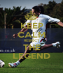 KEEP CALM RESPECT THE LEGEND - Personalised Poster A1 size