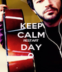 KEEP CALM RESTART DAY 0 - Personalised Poster A1 size