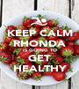 KEEP CALM RHONDA IS GOING TO GET HEALTHY - Personalised Poster A1 size