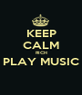 KEEP CALM RICH PLAY MUSIC  - Personalised Poster A1 size