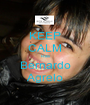 KEEP CALM Rita Bernardo Agrelo - Personalised Poster A1 size
