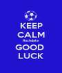 KEEP CALM Rochdale GOOD  LUCK - Personalised Poster A1 size