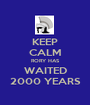 KEEP CALM RORY HAS WAITED 2000 YEARS - Personalised Poster A1 size