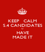 KEEP   CALM S.4 CANDIDATES U HAVE MADE IT - Personalised Poster A1 size