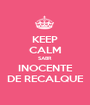 KEEP CALM SABR INOCENTE DE RECALQUE - Personalised Poster A1 size