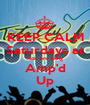KEEP CALM Saturdays at Noir Are Being Amp'd Up - Personalised Poster A1 size