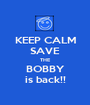 KEEP CALM SAVE THE BOBBY is back!! - Personalised Poster A1 size