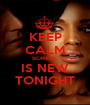 KEEP CALM SCANDAL IS NEW TONIGHT - Personalised Poster A1 size