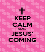 KEEP CALM SEAN, JESUS' COMING - Personalised Poster A1 size
