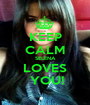 KEEP CALM SELENA LOVES  YOU! - Personalised Poster A1 size