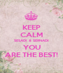 KEEP CALM SESADI & SERNADI YOU ARE THE BEST! - Personalised Poster A1 size