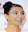 KEEP CALM SHE IS Kim Elmekeddem - Personalised Poster A1 size